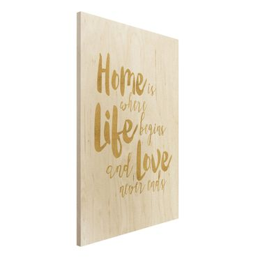 Holzbild - Home is where Life begins Gold - Hochformat 3:2