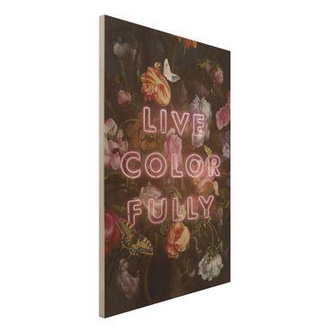Holzbild - Jonas Loose - Live Color Fully - Hochformat 3:2