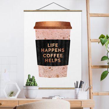 Stoffbild mit Posterleisten - Elisabeth Fredriksson - Life Happens Coffee Helps Gold - Hochformat 4:3