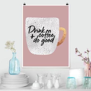 Poster - Drink Coffee, Do Good - weiß - Hochformat 4:3