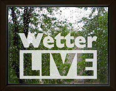 Fensterfolie - Fenstertattoo No.UL463 Wetter Live - Milchglasfolie