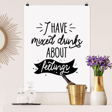 Poster - I have mixed drinks about feelings - Hochformat 3:4
