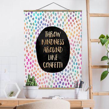 Stoffbild mit Posterleisten - Elisabeth Fredriksson - Throw Kindness Around Like Confetti - Hochformat 4:3