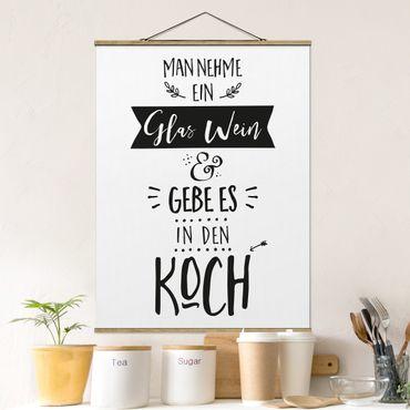 Stoffbild mit Posterleisten - Man nehme ein Glas Wein - Hochformat 4:3