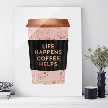 Glasbild - Life Happens Coffee Helps Gold - Hochformat 4:3