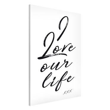 Magnettafel - I Love Our Life - Memoboard Hochformat 3:2