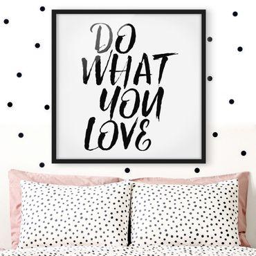 Bild mit Rahmen - Do what you love - Quadrat 1:1