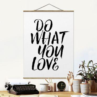 Stoffbild mit Posterleisten - Do what you love - Hochformat 4:3