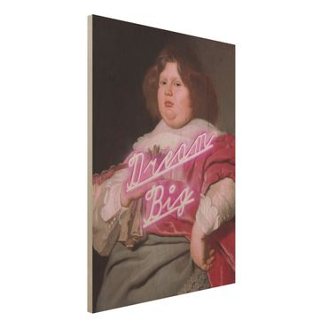 Holzbild - Jonas Loose - Gemälde Dream Big - Hochformat 4:3