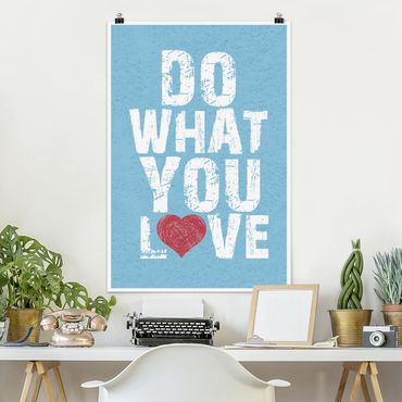 Poster - No.KA26 Do What You Love - Hochformat 3:2