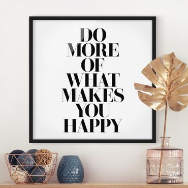 Bild mit Rahmen - Do more of what makes you happy - Quadrat 1:1