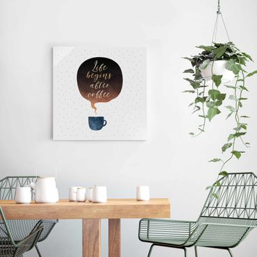 Glasbild - Life Begins After Coffee Punkte - Quadrat 1:1