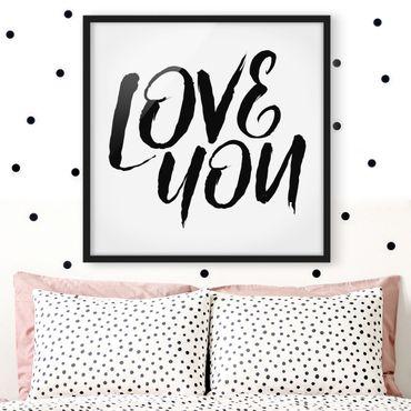Bild mit Rahmen - Love You - Quadrat 1:1