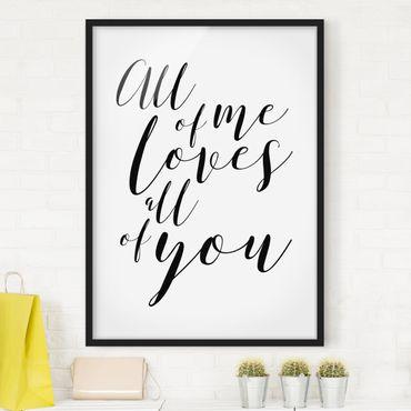 Bild mit Rahmen - All of me loves all of you - Hochformat 3:4