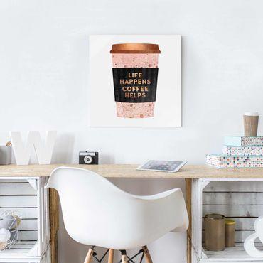 Glasbild - Life Happens Coffee Helps Gold - Quadrat 1:1