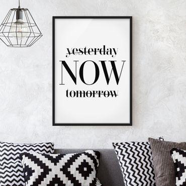 Bild mit Rahmen - Yesterday NOW tomorrow - Hochformat 3:4
