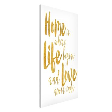 Magnettafel - Home is where Life begins Gold - Memoboard Hochformat 4:3