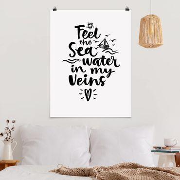 Poster - I feel the sea water in my veins - Hochformat 3:4