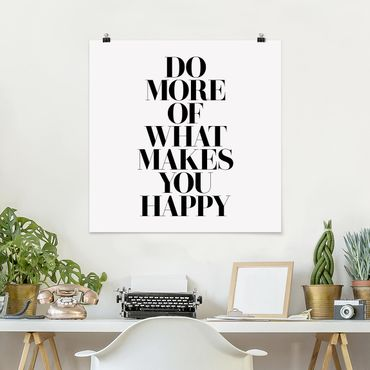 Poster - Do more of what makes you happy - Quadrat 1:1
