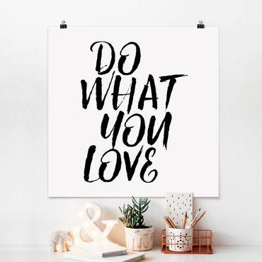 Poster - Do what you love - Quadrat 1:1