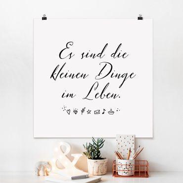 Poster - Es sind die kleinen Dinge im Leben - Quadrat 1:1
