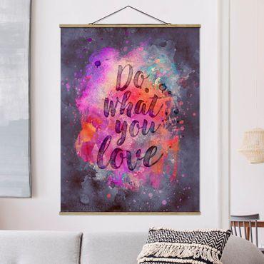 Stoffbild mit Posterleisten - Farbexplosion Do what you love - Hochformat 4:3
