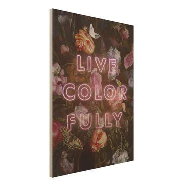 Holzbild - Jonas Loose - Live Color Fully - Hochformat 4:3