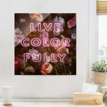 Glasbild - Jonas Loose - Live Color Fully - Quadrat 1:1