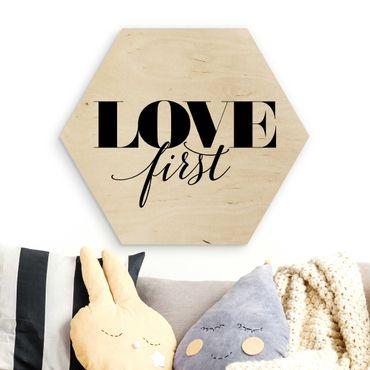 Hexagon Bild Holz - Love first