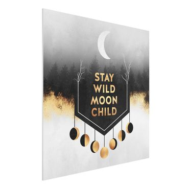 Forex Fine Art Print - Stay Wild Moon Child - Quadrat 1:1