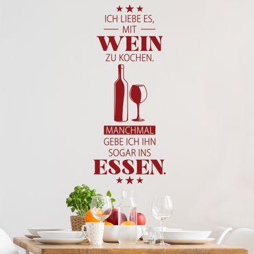 Wandtattoo - Ich liebe es, mit Wein zu kochen