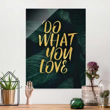 Glasbild - Do what you love Dunkle Botanik - Hochformat