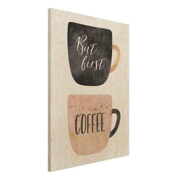 Holzbild - But First, Coffee - Hochformat 4:3