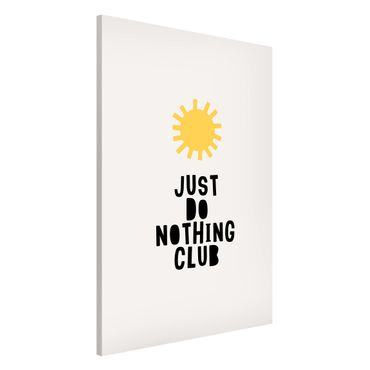 Magnettafel - Do Nothing Club Gelb - Memoboard Hochformat 3:2