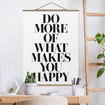 Stoffbild mit Posterleisten - Do more of what makes you happy - Hochformat 4:3