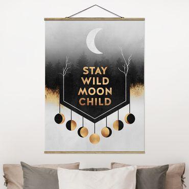 Stoffbild mit Posterleisten - Elisabeth Fredriksson - Stay Wild Moon Child - Hochformat 4:3