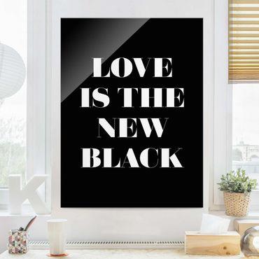 Glasbild - Love is the new black - Hochformat 4:3
