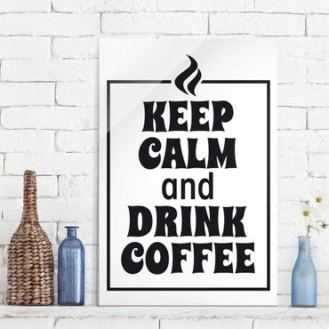 Glasbild - No.EV86 Keep Calm And Drink Coffee - Hoch 2:3