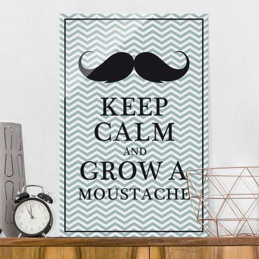 Glasbild - No.YK26 Keep Calm and Grow a Moustache - Hoch 2:3