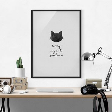 Bild mit Rahmen - Haustier Zitat Sorry My Cat Said No - Hochformat