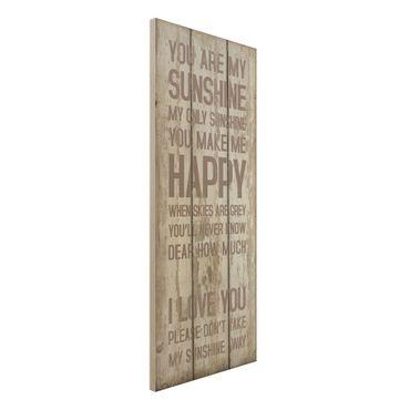 Holzbild mit Spruch - No.RS182 Sunshine - Panorama Hoch