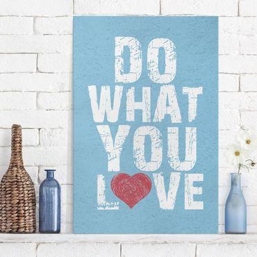 Leinwandbild - No.KA26 Do What You Love - Hoch 2:3