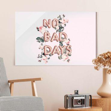 Glasbild - No Bad Days - Querformat