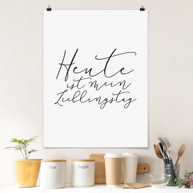 Poster - Heute ist mein Lieblingstag - Hochformat 3:4