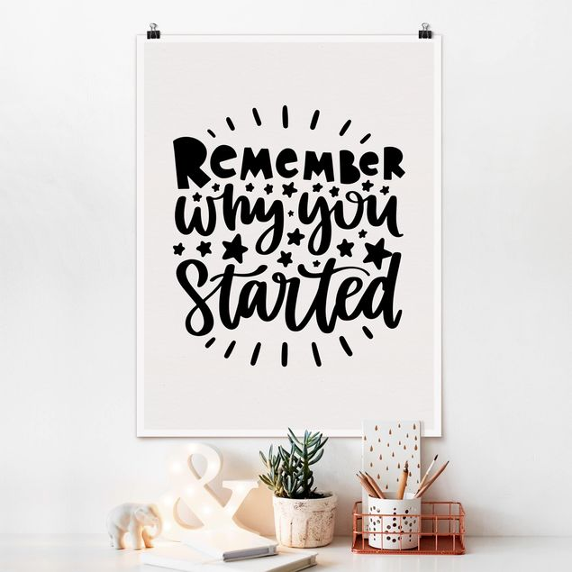 Poster - Remember why you started - Hochformat 3:4