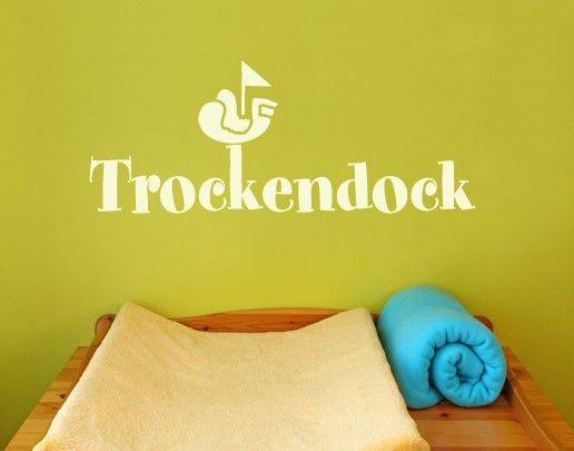 Wandtattoo Sprüche - Wandworte No.UL402 Trockendock