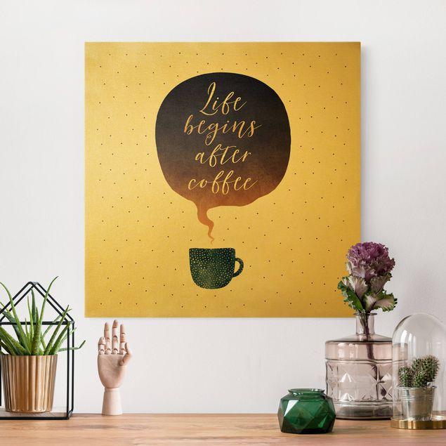 Leinwandbild Gold - Life Begins After Coffee Punkte - Quadrat 1:1