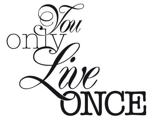 Wandtattoo Sprüche - Wandsprüche No.EV74 You Only Live Once