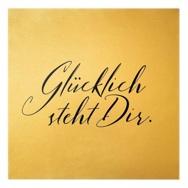 Leinwandbild Gold - Glücklich steht Dir - Quadrat 1:1