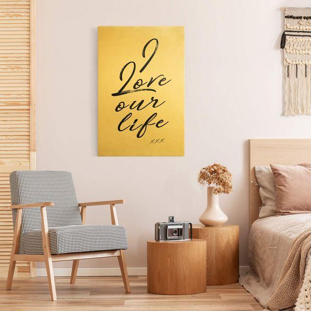 Leinwandbild Gold - I Love Our Life - Hochformat 2:3